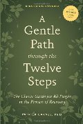 Gentle Path through the Twelve Steps: The Classic Guide for All People in the Process of Recovery, A