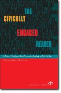 Civically Engaged Reader: A Diverse Collection of Short Provocative Readings on Civic Activity, The