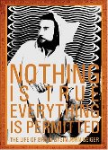 Nothing Is True - Everything Is Permitted: The Life of Brion Gysin