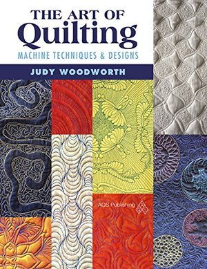 Art of Quilting - Machine Techniques & Designs, The