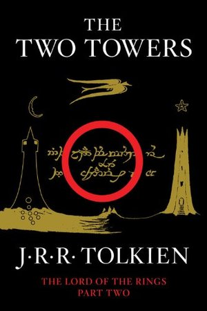 Two Towers: Being the Second Part of The Lord of the Rings, The