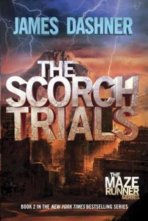 Scorch Trials (Maze Runner, Book 2), The