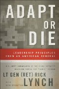 Adapt or Die: Leadership Principles from an American General