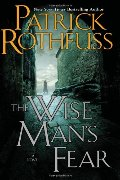 Wise Man's Fear: The Kingkiller Chronicle: Day Two (Kingkiller Chronicles), The