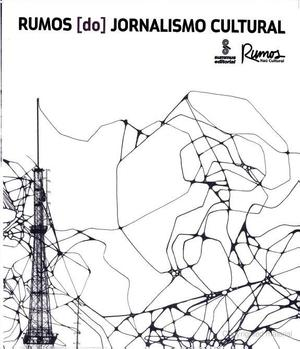 Rumos [do] Jornalismo Cultural