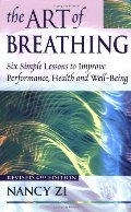Art of Breathing: 6 Simple Lessons to Improve Performance, Health, and Well-Being, The