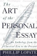 Art of the Personal Essay: An Anthology from the Classical Era to the Present, The