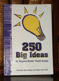 250 Big Ideas for Purpose Driven Small Groups