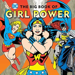 Big Book of Girl Power (DC Super Heroes), The