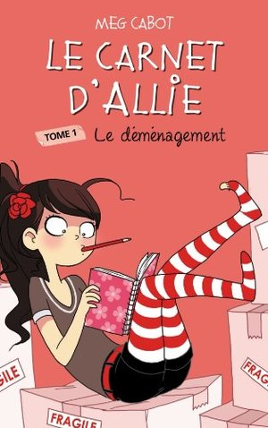 CARNET D'ALLIE (LE) T.01 : LE DÉMÉNAGEMENT