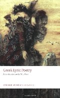 Greek Lyric Poetry: Includes Sappho, Archilochus, Anacreon, Simonides and many more: The Poems and Fragments of the Greek Iambic, Elegiac, and Melic ... Down to 450 BC (Oxford World's Classics)
