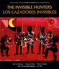 Invisible Hunters, The/Los cazadores invisibles