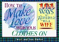 How To Make Love With Your Clothes On - Wife