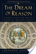 Dream of Reason: A History of Philosophy from the Greeks to the Renaissance, The