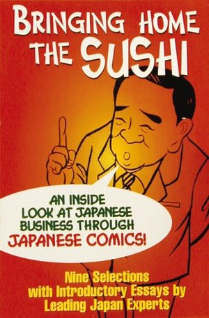 Bringing Home the Sushi: An Inside Look at Japanese Business Through Japanese Comics