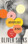 Anthropologist On Mars: Seven Paradoxical Tales, An