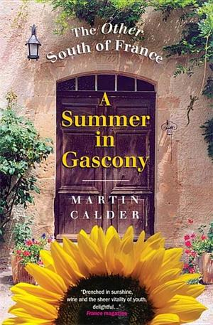 Summer in Gascony: The Other South of France