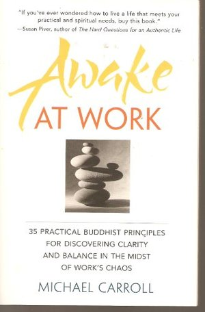 AWAKE AT WORK: FACING THE CHALLENGES OF LIFE ON THE JOB [Paperback]