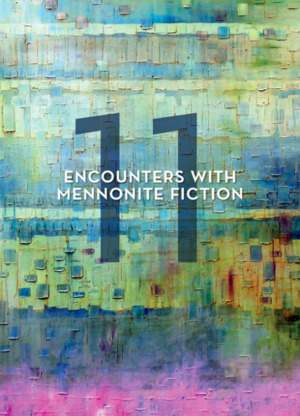 11 Encounters with Mennonite Fiction