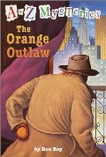 Orange Outlaw (A to Z Mysteries), The