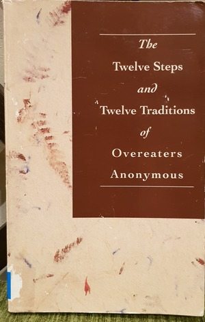 Twelve Steps and Twelve Traditions of Overeaters Anonymous, The
