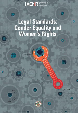 Legal Standards Related to Gender Equality and Women's Rights in the Inter-American Human Rights System