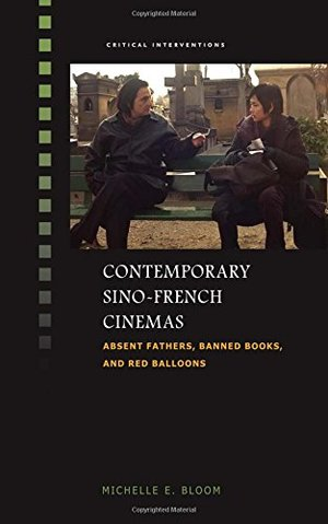 Contemporary Sino-French Cinemas: Absent Fathers, Banned Books, and Red Balloons