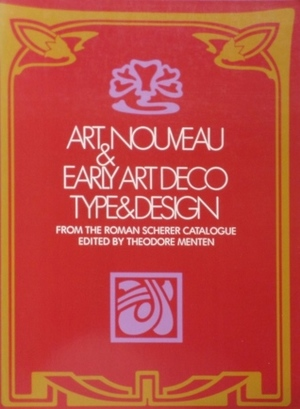Art Nouveau and Early Art Deco Type and Design