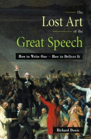 Lost Art of the Great Speech, The