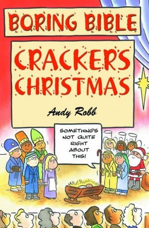 Boring Bible Series 3: Christmas Crackers: