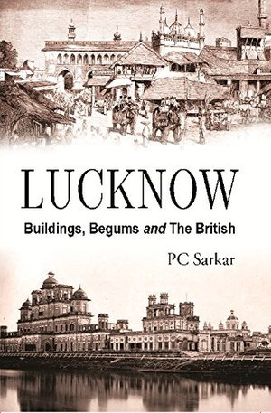 LUCKNOW BUILDING, BEGUMS AND THE BRITISH