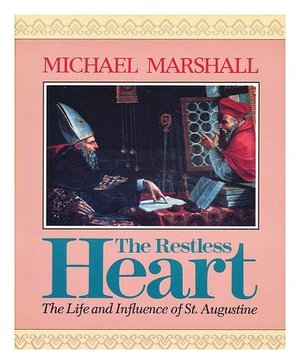 Restless Heart: The Life and Influence of St. Augustine, The