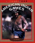 American Indian Games (True Books: American Indians)