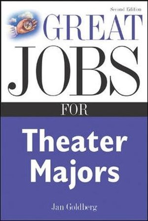 Great Jobs for Theater Majors, Second edition (Great Jobs For… Series)
