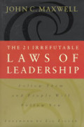 21 Irrefutable Laws of Leadership, The