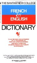 Bantam New College Revised French & English Dictionary, The