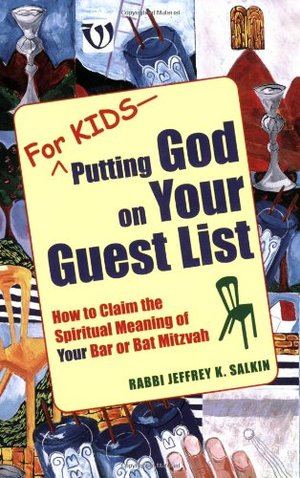 For Kids--Putting God on Your Guest List: How to Reclaim the Spiritual Meaning of Your Bar/Bat Mitzvah