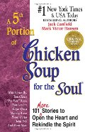 5th Portion of Chicken Soup for the Soul: 101 More Stories to Open the Heart and Rekindle the Spirit, A