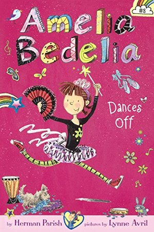 Amelia Bedelia Dances Off (Turtleback School & Library Binding Edition)