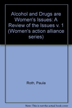 Alcohol and Drugs Are Women's Issues: A Review of the Issues