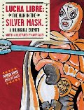 Lucha Libre: The Man in the Silver Mask (English and Spanish Edition)