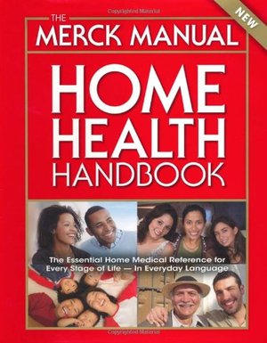 Merck Manual Home Health Handbook: Third Home Edition, The