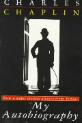 Charlie Chaplin: My Autobiography