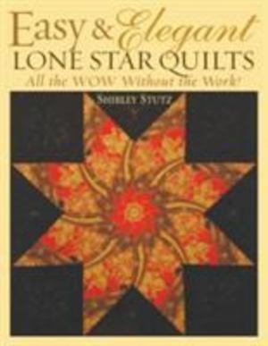 Easy and Elegant Lone Star Quilts