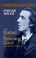 Ballad of Reading Gaol and Other Poems (Dover Thrift Editions), The