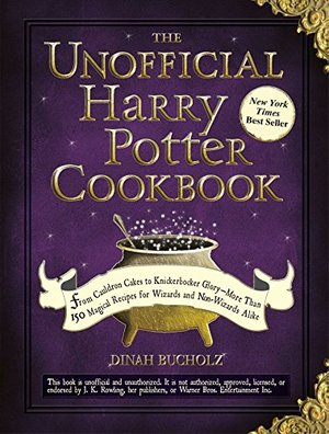 Unofficial Harry Potter Cookbook: From Cauldron Cakes to Knickerbocker Glory--More Than 150 Magical Recipes for Muggles and Wizards, The