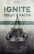 Ignite Your Faith: Get Back in the Fight (Wildfire Devotional)