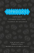 Sophocles I: Antigone, Oedipus the King, Oedipus at Colonus