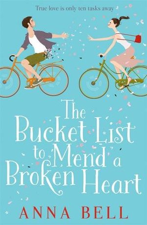 Bucket List to Mend a Broken Heart: A Warm and Uplifting Romantic Comedy, The