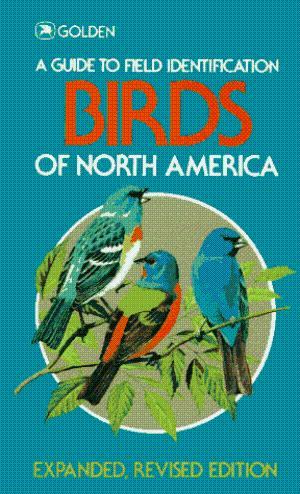 A Guide to Field Indentification Birds of North American